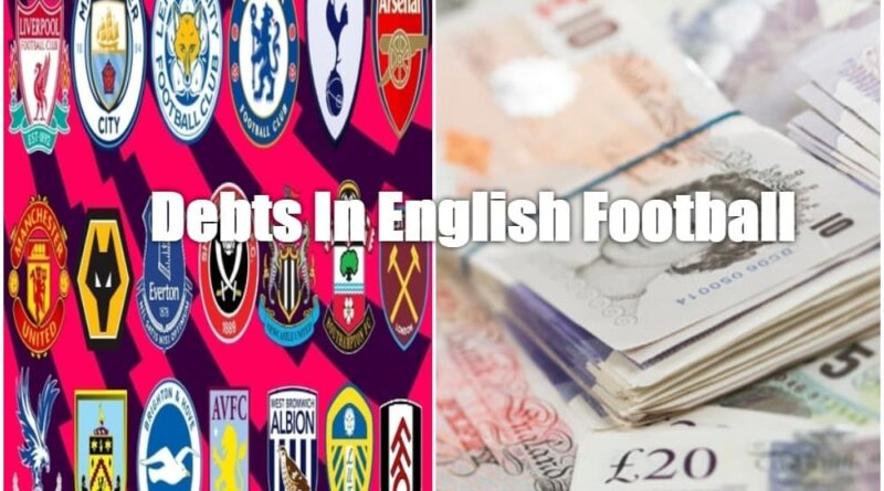Premier League clubs with the most debts